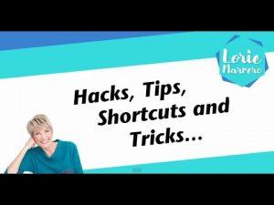 Hacks, Tips, Shortcuts and Tricks